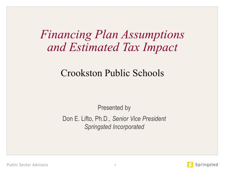 Financing Plan Assumptions and Estimated Tax Impact