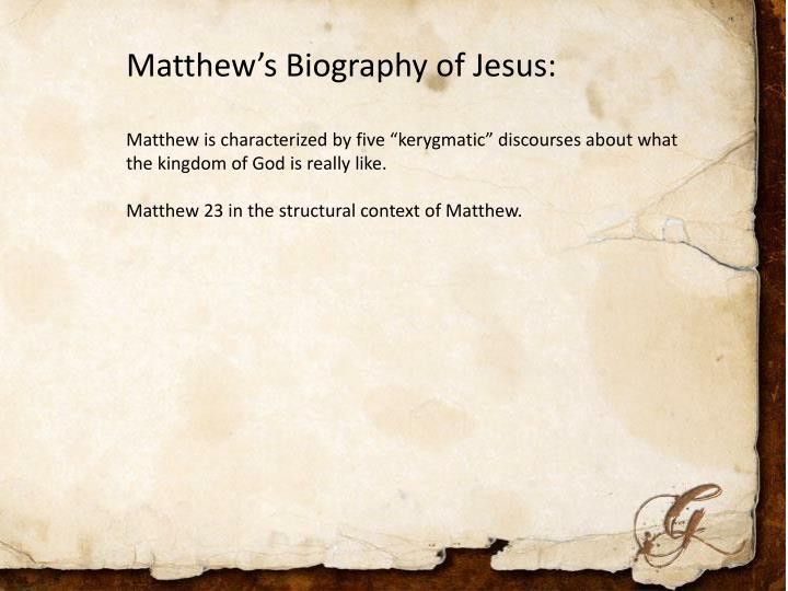 Matthew's Biography of Jesus: