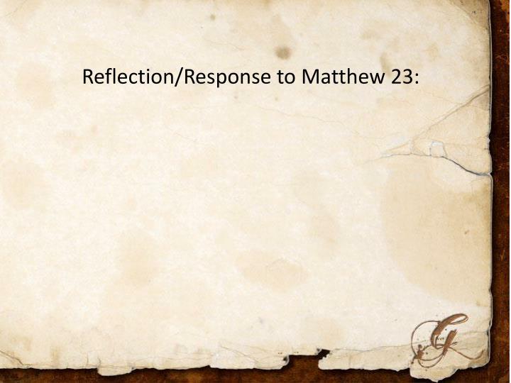 Reflection/Response to Matthew 23: