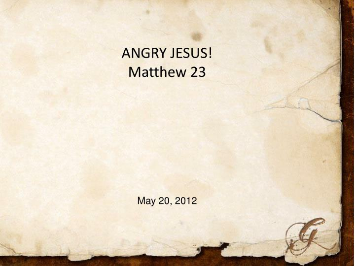 ANGRY JESUS!