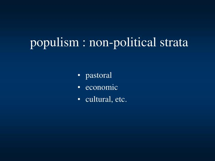 populism : non-political strata