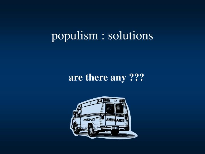 populism : solutions