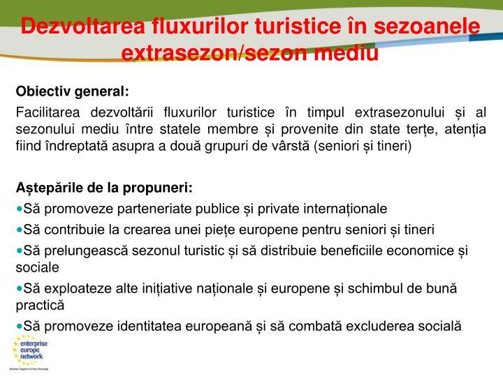 Dezvoltarea fluxurilor turistice în sezoanele extrasezon/sezon mediu