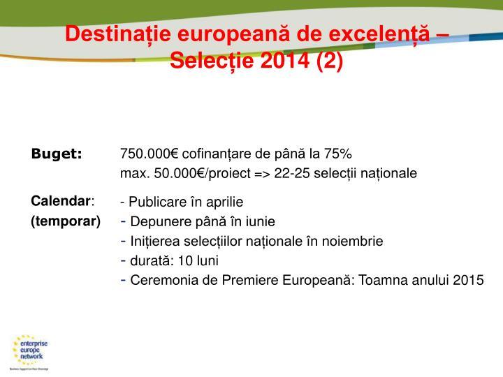 Destinație europeană de excelență
