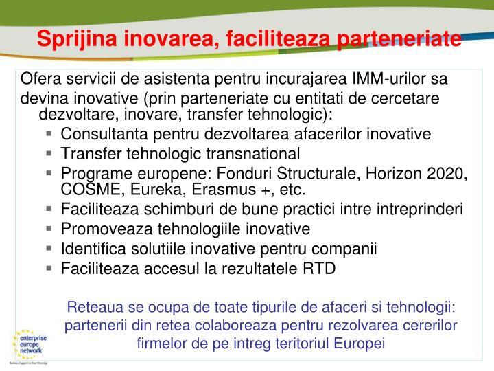 Sprijina inovarea, faciliteaza parteneriate