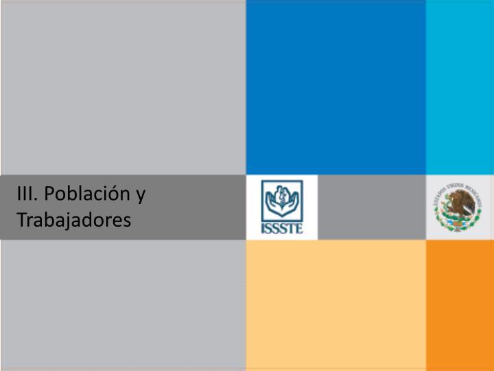 III. Población y Trabajadores