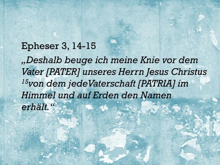 Epheser 3, 14-15