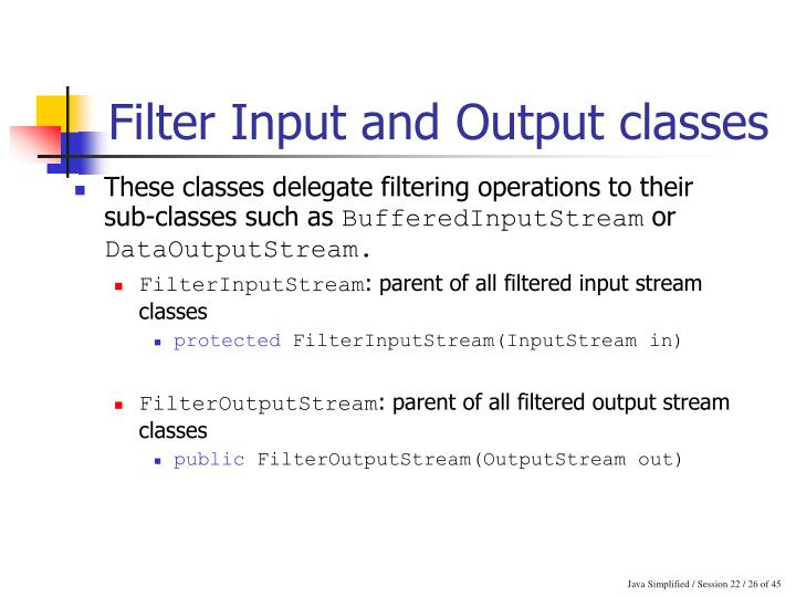Filter Input and Output classes