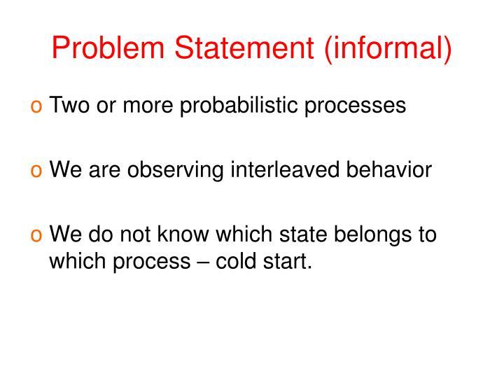 Problem Statement (informal)
