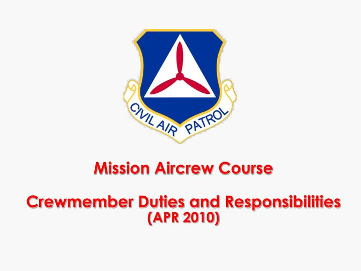 Mission aircrew course crewmember duties and responsibilities apr 2010
