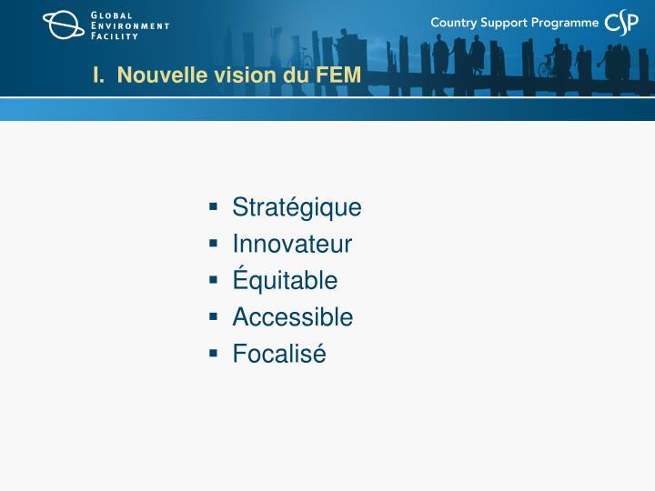 I.  Nouvelle vision du FEM