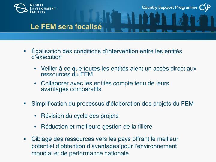 Le FEM sera focalisé
