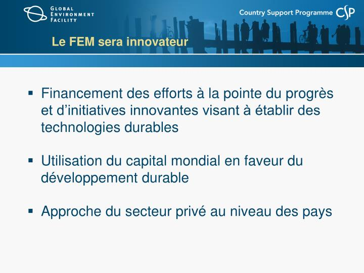 Le FEM sera innovateur