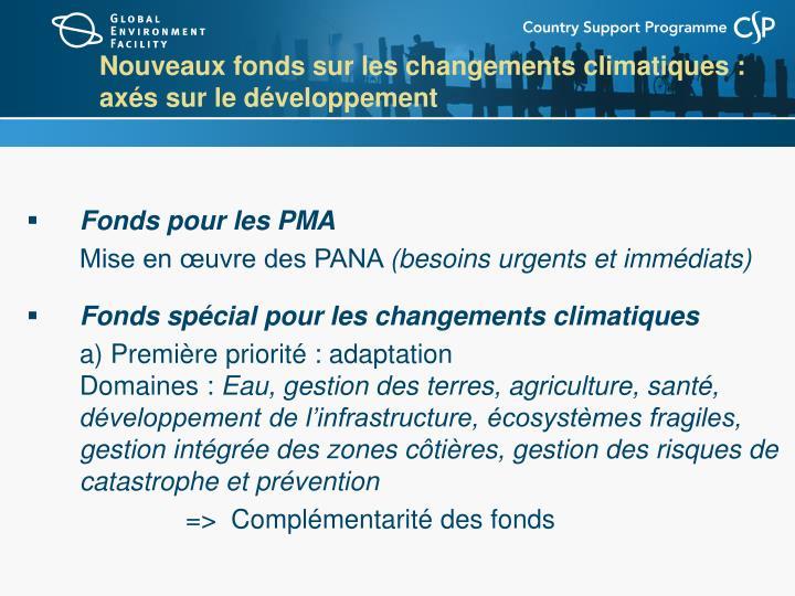 Nouveaux fonds sur les changements climatiques : axés sur le développement