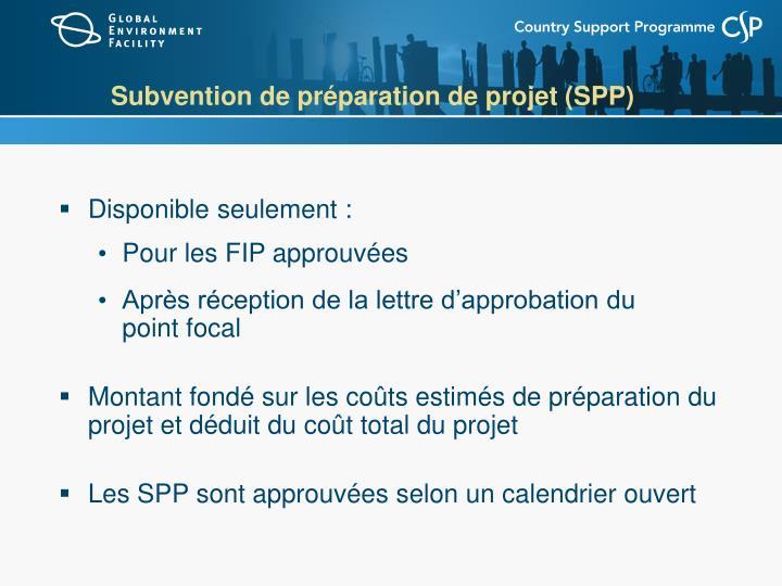 Subvention de préparation de projet (SPP)