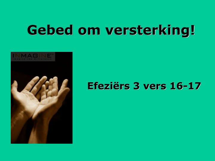Gebed om versterking!