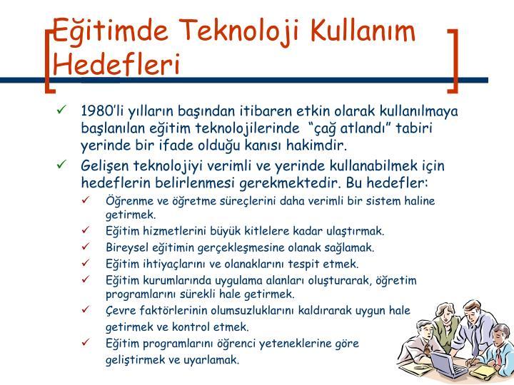 Eğitimde Teknoloji Kullanım Hedefleri