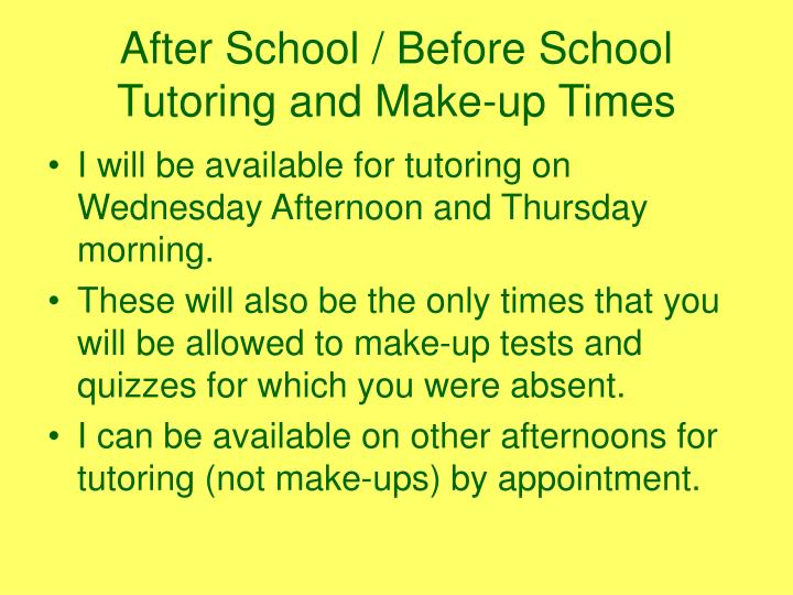 After School / Before School Tutoring and Make-up Times