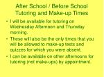 after school before school tutoring and make up times