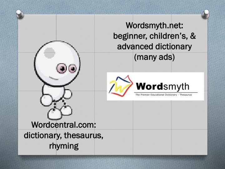 Wordsmyth.net: beginner, children's, & advanced dictionary (many ads)