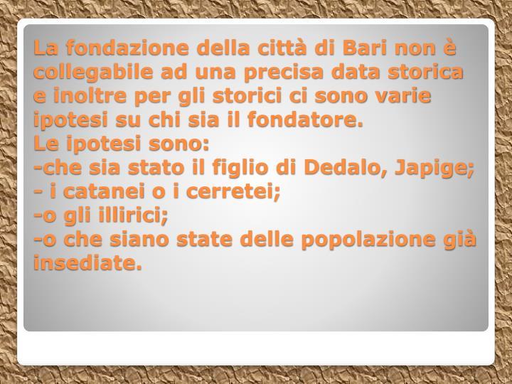 La fondazione della città di Bari non è collegabile