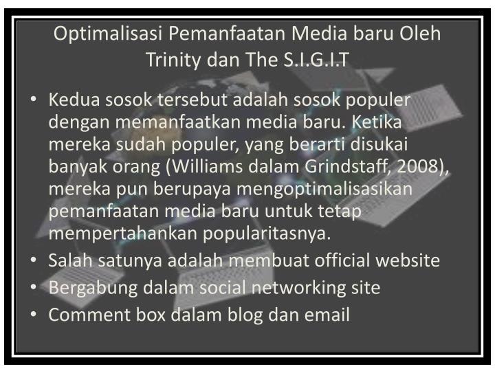 Optimalisasi Pemanfaatan Media baru Oleh Trinity dan The S.I.G.I.T