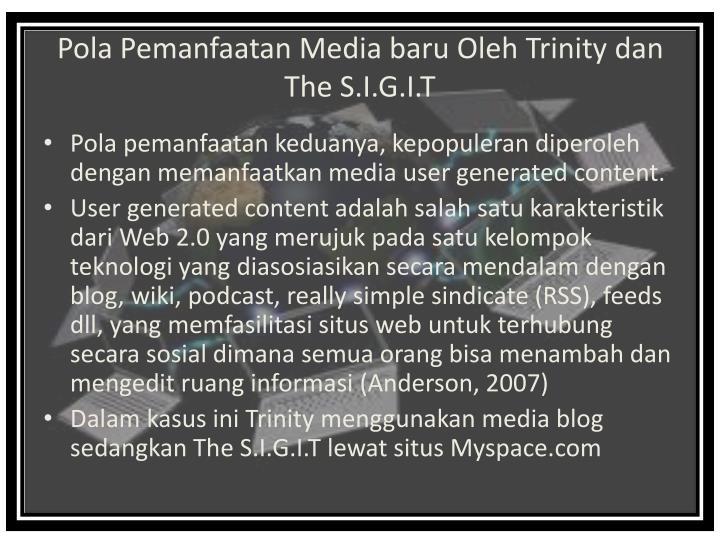 Pola Pemanfaatan Media baru Oleh Trinity dan The S.I.G.I.T