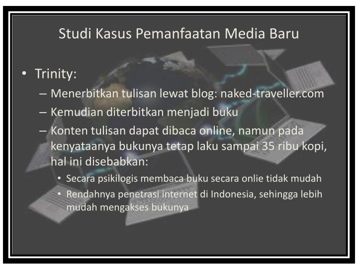 Studi Kasus Pemanfaatan Media Baru