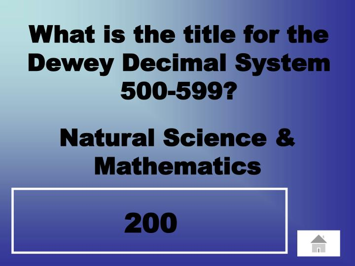 What is the title for the Dewey Decimal System 500-599?