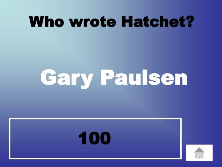 Who wrote Hatchet?