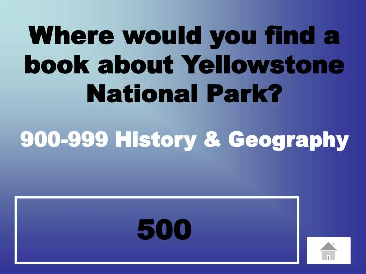 Where would you find a book about Yellowstone National Park?