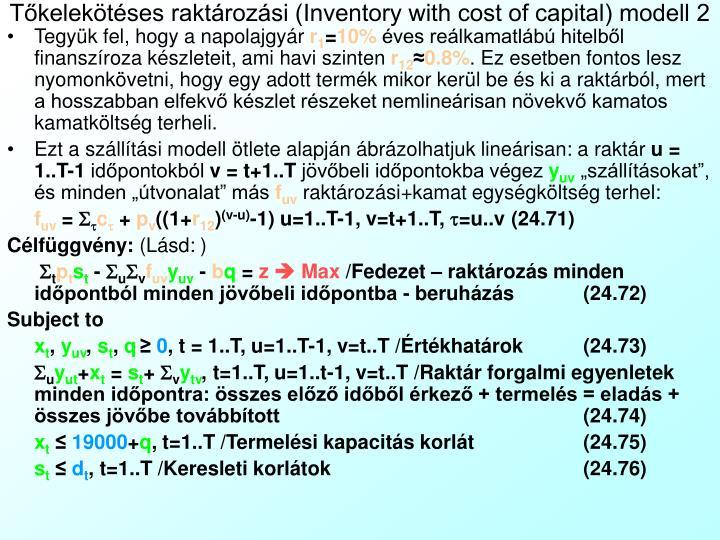 Tőkelekötéses raktározási (Inventory with cost of capital) modell 2