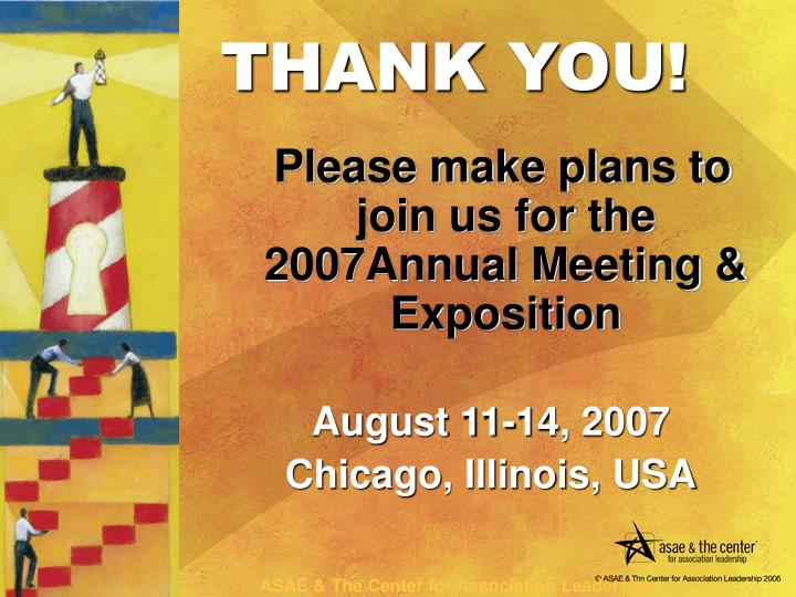 Please make plans to join us for the 2007Annual Meeting & Exposition