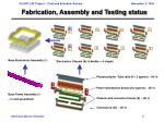 fabrication assembly and testing status1