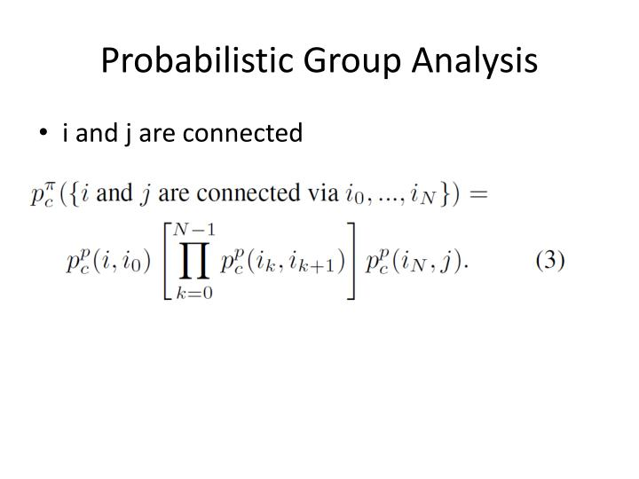 Probabilistic Group Analysis