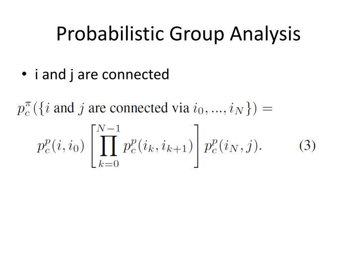 Probabilistic Group Analysis