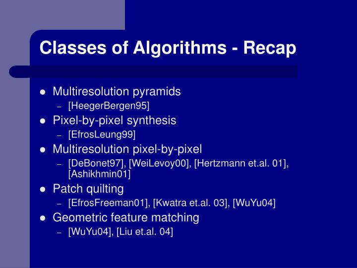 Classes of Algorithms - Recap
