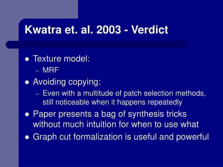 Kwatra et. al. 2003 - Verdict
