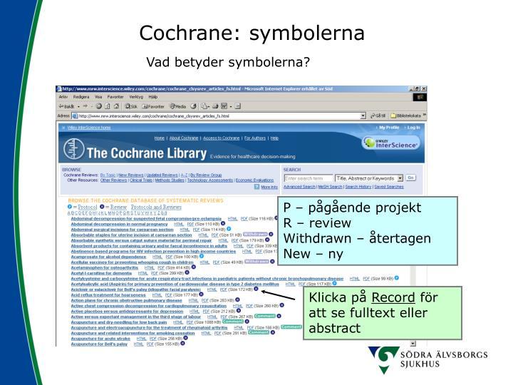 Cochrane: symbolerna