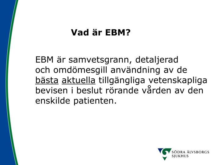 Vad är EBM?