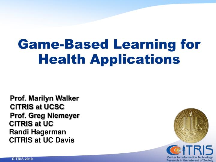 Game-Based Learning for Health Applications