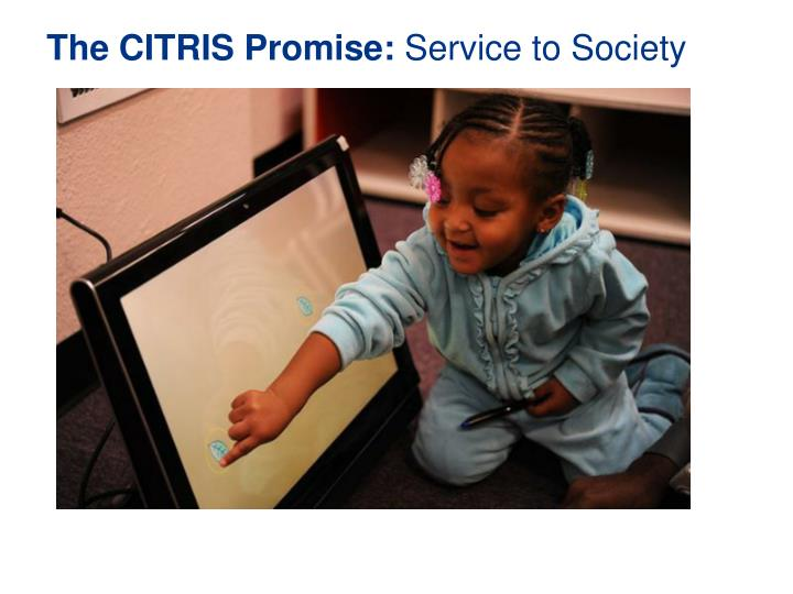 The CITRIS Promise: