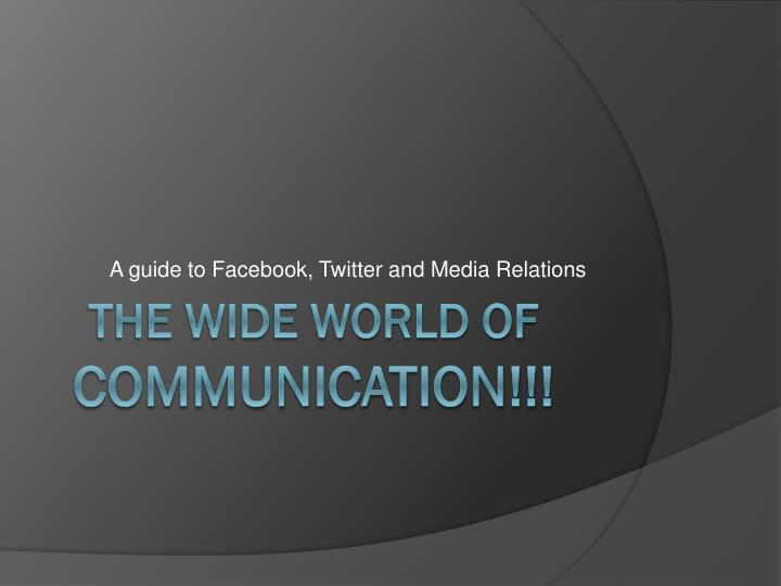 A guide to facebook twitter and media relations