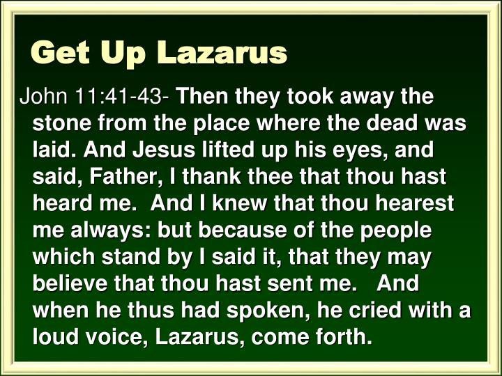 Get Up Lazarus
