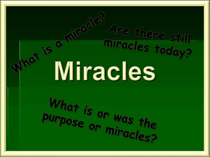 Are there still miracles today?