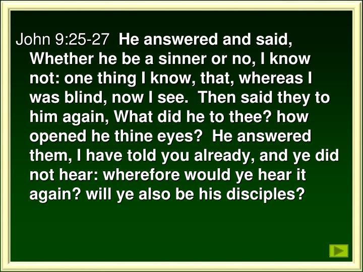 John 9:25-27