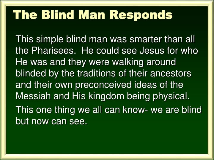 The Blind Man Responds