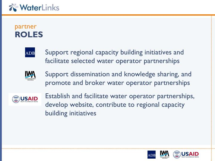 Support regional capacity building initiatives and facilitate selected water operator partnerships