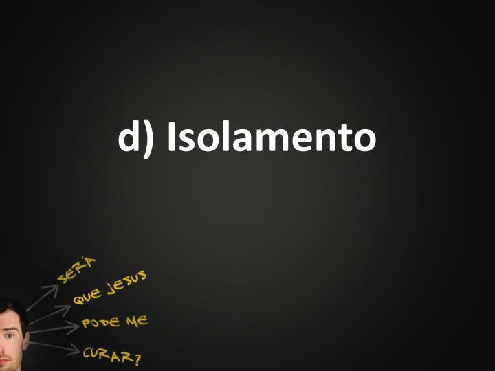 d) Isolamento
