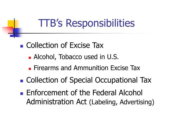 TTB's Responsibilities